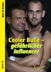 Cooler Bulle - gefährlicher Influencer