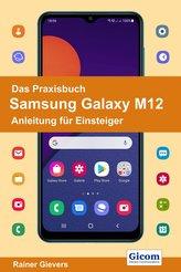 Das Praxisbuch Samsung Galaxy M12 - Anleitung für Einsteiger
