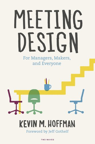 Meeting Design: For Managers, Makers, and Everyone