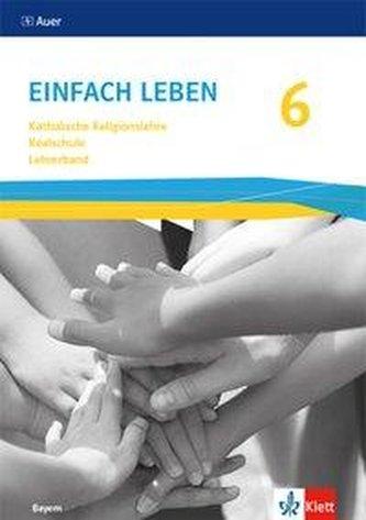 Einfach leben 6. Ausgabe Bayern Mittelschule.Lehrerband Klasse 6