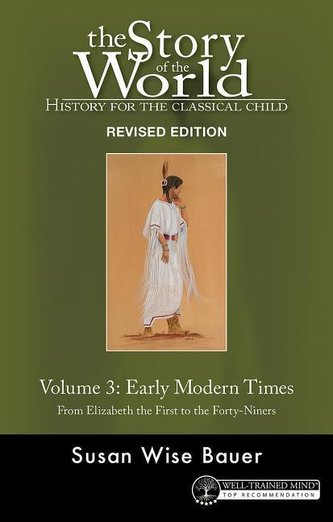 Story of the World, Vol. 3 Revised Edition: History for the Classical Child: Early Modern Times