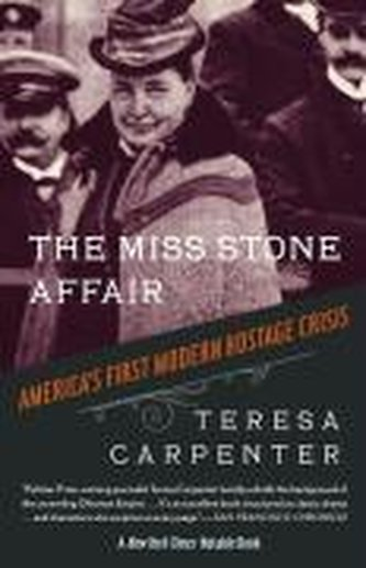 The Miss Stone Affair: America\'s First Modern Hostage Crisis