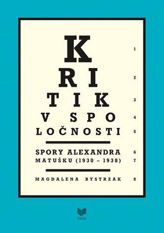 Kritik v spoločnosti /Spory Alexandra Matušku (1930 - 1938)