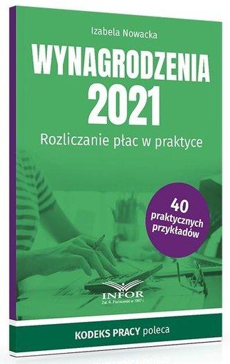 Wynagrodzenia 2021. Rozliczanie płac w praktyce