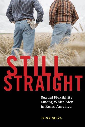 Still Straight: Sexual Flexibility among White Men in Rural America