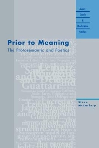Prior to Meaning: The Protosemantic and Poetics