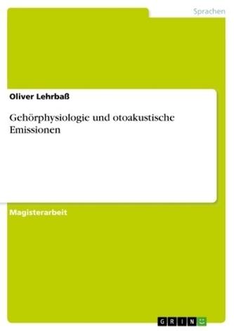 Gehörphysiologie und otoakustische Emissionen