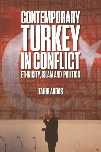 Contemporary Turkey in Conflict: Ethnicity, Islam and Politics