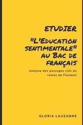 """Etudier \""""L\'Education sentimentale\"""" au Bac de français: Analyse des passages clés du roman de Flaubert"""