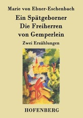 Ein Spätgeborner / Die Freiherren von Gemperlein