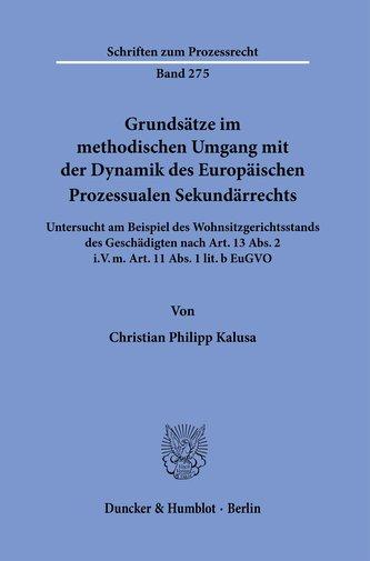 Grundsätze im methodischen Umgang mit der Dynamik des Europäischen Prozessualen Sekundärrechts.