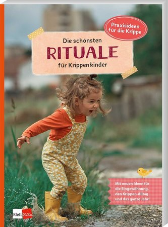 Die schönsten Rituale für Krippenkinder
