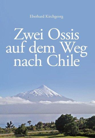 Zwei Ossis auf dem Weg nach Chile