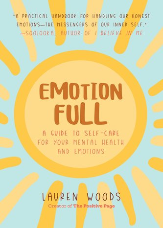 Emotionfull: A Guide to Self-Care for Your Mental Health and Emotions (Help with Self-Worth and Self-Esteem, Anxieties & Phobias