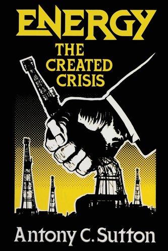 Energy: The Created Crisis
