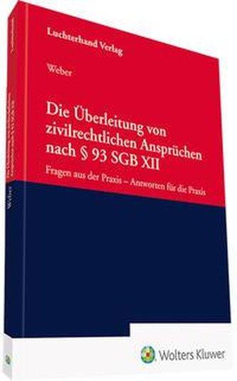 Die Überleitung von zivilrechtlichen Ansprüchen nach § 93 SGB XII