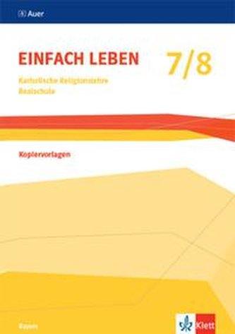 Einfach leben 7/8. Kopiervorlagen Klasse 7/8. Ausgabe Bayern