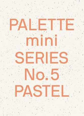 Palette Mini Series 05: Pastel: New light-toned graphics
