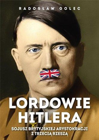 Lordowie Hitlera. Sojusz brytyjskiej arystokracji.