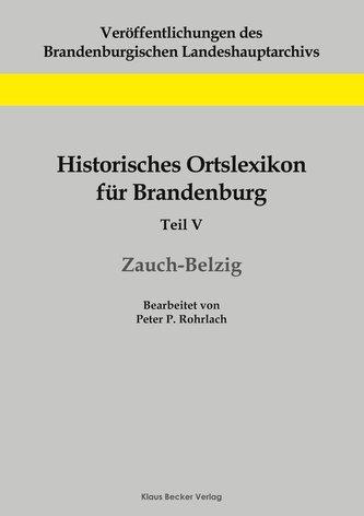 Historisches Ortslexikon für Brandenburg, Teil V, Zauch-Belzig