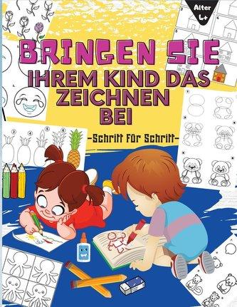 BRINGEN SIE IHREM KIND DAS ZEICHNEN BEI SCHRITT FÜR SCHRITT