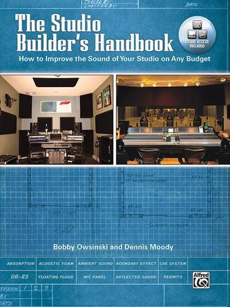 The Studio Builder\'s Handbook: How to Improve the Sound of Your Studio on Any Budget, Book & Online Video/Pdfs