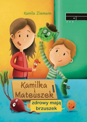 Kamilka i Mateuszek zdrowy mają brzuszek