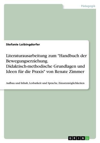 """Literaturausarbeitung zum \""""Handbuch der Bewegungserziehung. Didaktisch-methodische Grundlagen und Ideen für die Praxis\"""" von Rena"""