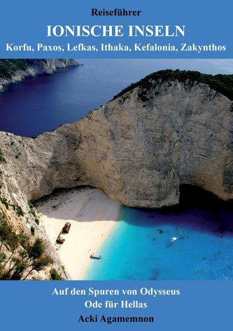 Reiseführer Ionische Inseln - Korfu, Paxos, Lefkas, Ithaka, Kefalonia, Zakynthos