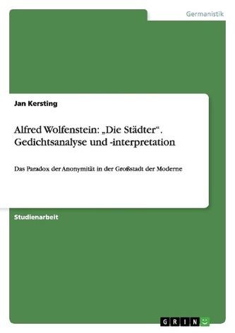 """Alfred Wolfenstein: \""""Die Städter\"""". Gedichtsanalyse und -interpretation"""