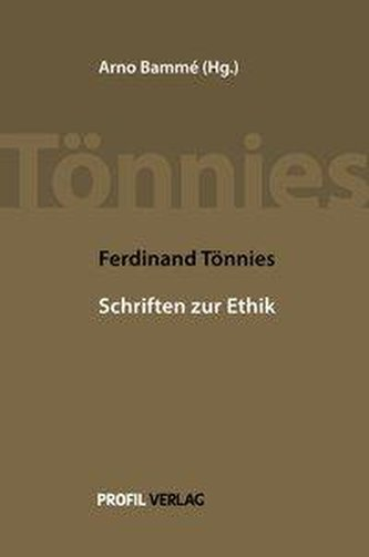 Ferdinand Tönnies: Schriften zur Ethik