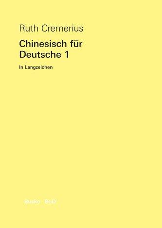 Chinesisch für Deutsche 1 (in Langzeichen)