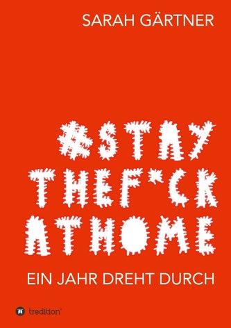 #Staythef*ckathome - Ein Jahr dreht durch