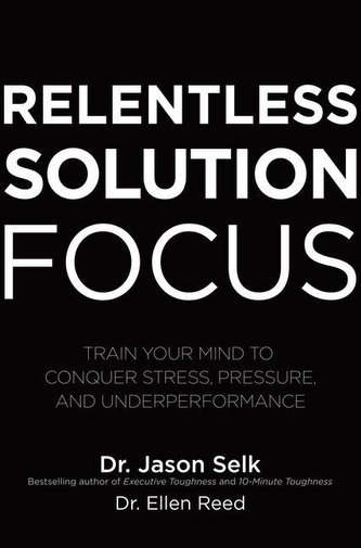 Relentless Solution Focus