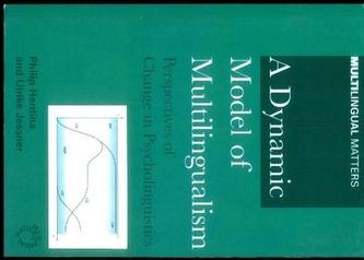 A Dynamic Model of Multilingualism: Perspectives on Change in Psycholinguistics