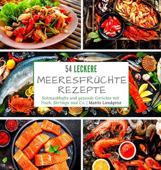 54 leckere Meeresfrüchterezepte