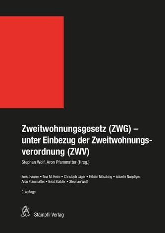 Zweitwohnungsgesetz (ZWG)- unter Einbezug der Zweitwohnungsverordnung (ZWV)