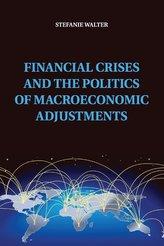 Financial Crises and the Politics of Macroeconomic Adjustments