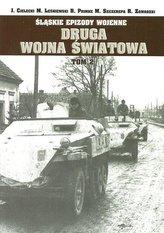 Śląskie Epizody wojenne. Druga wojna światowa T.2