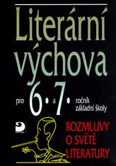 Literární výchova pro 6.a 7.ročník základní školy
