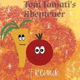 Tom Tomati\'s Abenteuer