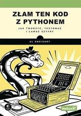 Złam ten kod z Pythonem. Jak tworzyć, testować..