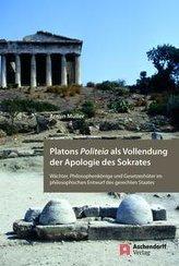 Platons Politeia als Vollendung der Apologie des Sokrates