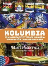 Kolumbia. Polka w krainie tysiąca kolorów...