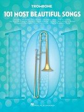 101 Most Beautiful Songs for Trombone: For Trombone