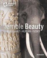 Terrible Beauty: Elephant - Human - Ivory