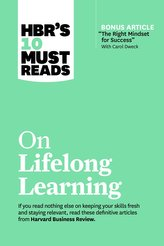 Hbr\'s 10 Must Reads on Lifelong Learning (with Bonus Article the Right Mindset for Success with Carol Dweck)