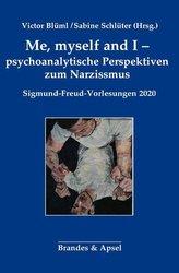 Me, myself and I - psychoanalytische Perspektiven zum Narzissmus