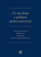 Co się dzieje z polskim społeczeństwem?