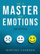 How to Master Your Emotions: 2021 Edition